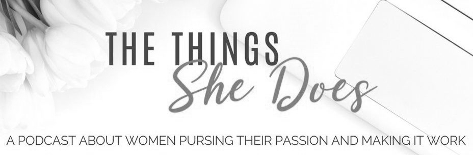 Things She Does Podcast