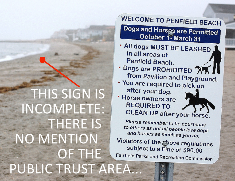 The public trust doctrine is a central issue to beach access, yet Fairfield signage makes no accommodation for that...