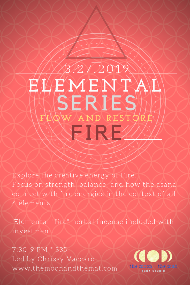 Elemental Flow and Restore Series: Fire — Rebel Yell Yoga
