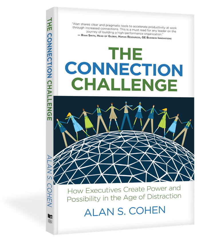 The CoNNECTION CHALLENGE™ - How Executives Create Power And Possibility In The Age Of Distraction