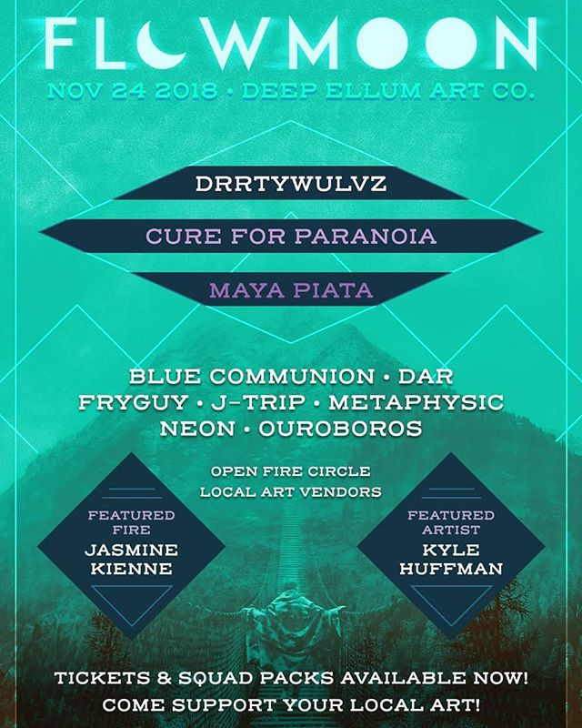 Full Line-up for #Flowmoon w/ @drrtywulvz , @cureforparanoia , and @mayapiata is UP! Show of hands, WHO IS PUMPED?!!! . . After you get down on the turkey, come get down on the dance floor! We'll be waiting for you with #MUSIC, #ART, #FOOD, #FLOW, #FIRE, AND #FRIENDS! . . #igniteartco #deepellumartco #time2fly #texasburners #community #performanceart #livemusic #localvendors #localsupport #localmusic #austintodallas #mergingcommunities #openfirecircle #festivalvibes #onestopshop
