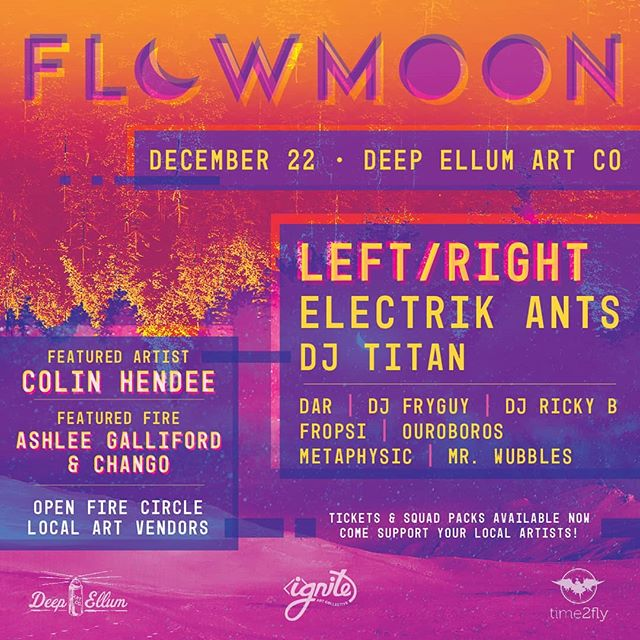 #Flowmoon full line-up announcement! . . December's music line-up is all about home town talent! We've got @leftrightmusic , @electrikants , and @djtitanofficial headlining the inside stage. We'll also have @darapalooza , @fryhookz , @poininja , @fropsi , @ouroborosoriginals , @metaphysicraver , and @sdotzphotography lockin' it down on the decks throughout the night! . . Featured Artist: Colin Hendee . . Featured Fire: @ash_lee_g & @nomadic_tendancies . . Per usual, we'll have an open fire circle, food trucks, local art vendors, community, and more in store for you! . . Let's end 2018 right; with a bang! . . #igniteartco #deepellumartco #time2fly #community #dallaslivemusic #dallasburners #liveart #localartists #openfirecircle #vibes #texantalent #hometownheroes