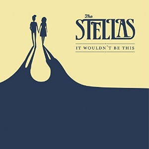 It Wouldn't Be This (Wilhelm/The Stellas)