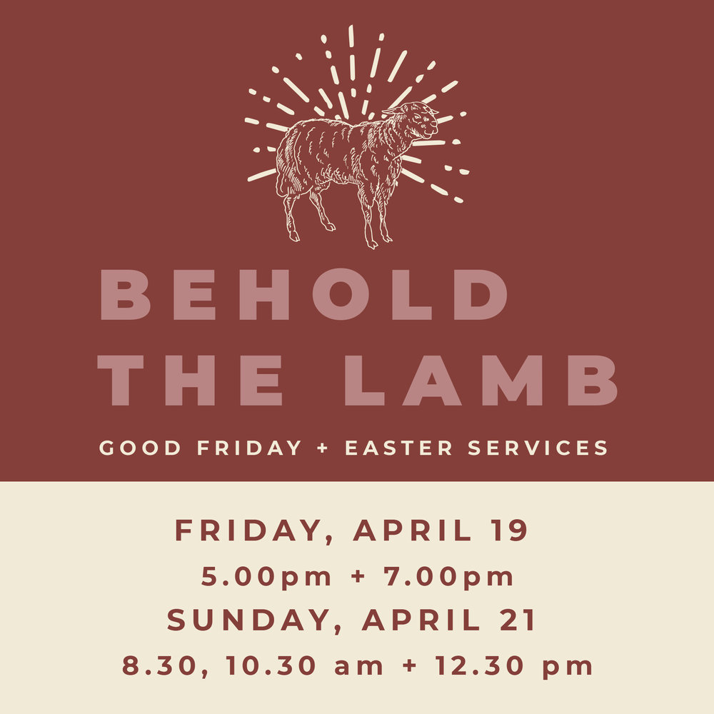 Fri, Apr 19th & Sun Apr 21st - Easter Weekend Services