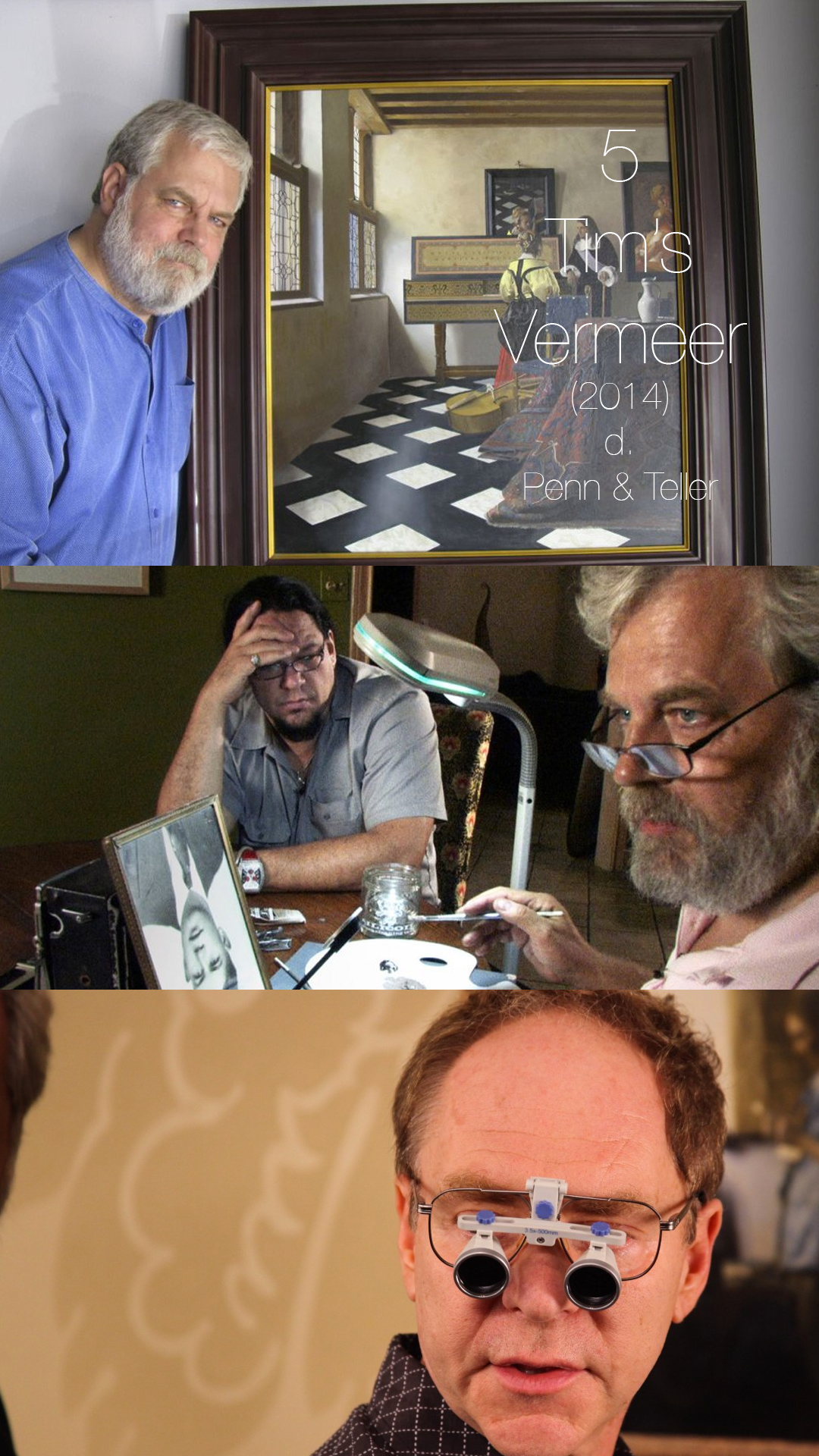 You love Penn & Teller, I love Penn & Teller, everyone loves Penn & Teller. But no one knew that Penn & Teller could make a movie as good as TIM'S VERMEER, which investigates a hypothesis that the great painter Vermeer may have been painting using a contraption that allowed him to trace a projection. Like their show FOOL US, Penn & Teller obsessively tear apart a great magic trick.