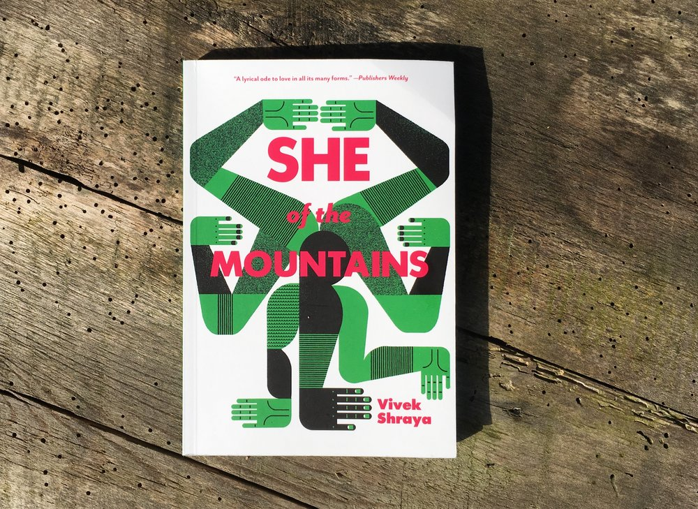 I don't quite know how to write a post about   She of the Mountains .  Really, I think I might like this book too much and be too emotional about it to write a good review! So apologies in advance for being extra rambly…   She of the Mountains  is the best book I read this year. It might be one of the best books I've ever read. This book made me cry three times on the green line T and I  never  cry in public. When I finished reading it I started again immediately. It might live on my nightstand forever. Reading this book was difficult but felt like an act of self care.  To be fair, I  do  really love poetic novels. One of my other all-time favorites is  The Autobiography of Red  by Anne Carson. Both Carson and Shraya's novels weave together myth, sexuality, and self in a way that feels (to me) almost perfect. Both deliver concrete, fresh imagery and mesmerizing lyrical prose.   She of the Mountains  comprises two stories: the Hindu myth of Parvati (the goddess of love and fertility) and Shiv (the god of destruction), and a contemporary coming of age love story. The unnamed protagonist, a queer Indian boy living in Canada, is taunted at school and made to feel uncomfortable with his sexuality and body. As he works to fit himself into a narrowly defined mold of what it means to be gay and perform the identity that his classmates and his city's small gay community have assigned to him, he falls deeply in love with a woman. The rest of the novel charts their love and the complexities of sharing a queer life.  Shraya discusses race, gender, queer gatekeeping, sexuality, and how messy and hard it can be to exist in our own bodies with stunning truth and complexity. The intimate, precise way Shraya writes about love made me feel like I knew and loved both of the characters in the contemporary love story. And the mythological love between Parvati, Shiv, and their son Ganesha was equally powerful. Honestly, reading this book reminded me of a little bit of the first time I read  Hunger  by Roxane Gay. I had that same sense of  damn, how did they do that  and  wow, this is really honest writing.    She of the Mountains  is heartbreaking and beautiful and a pleasure to read. Also, the book's design and illustrations by Raymond Biesinger are gorgeous. This will be the book I buy for friends because I want everyone to read it but I will never want to part with my own copy.   Read this book—I don't think you'll regret it.