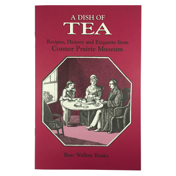 Tea - A Dish of Tea: Recipes, History and Etiquette from Conner Prairie MuseumThis book describes the fascinating customs, etiquette and equipment used for teatime in the early 19th century. The 48 recipes for sandwich and savories; scones, biscuits and tea cakes; tarts and pastries; cakes; sweet-meats, curds and creams enable today's cook to re-create the wonderful tastes of the past.