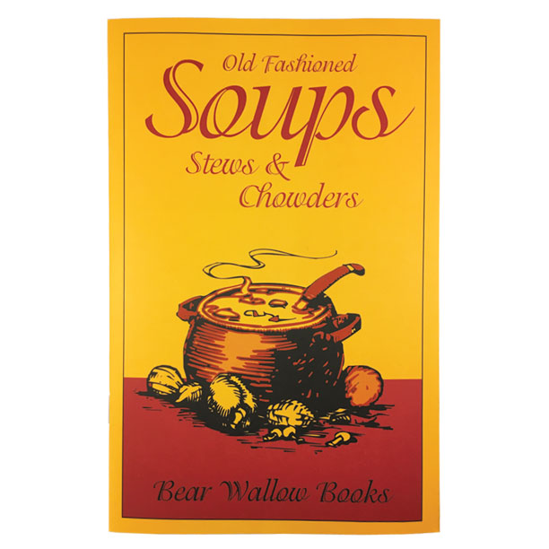 Soup - Old-Fashioned Soups Stews and ChowdersHistorical notes start with a description of Old-Fashioned