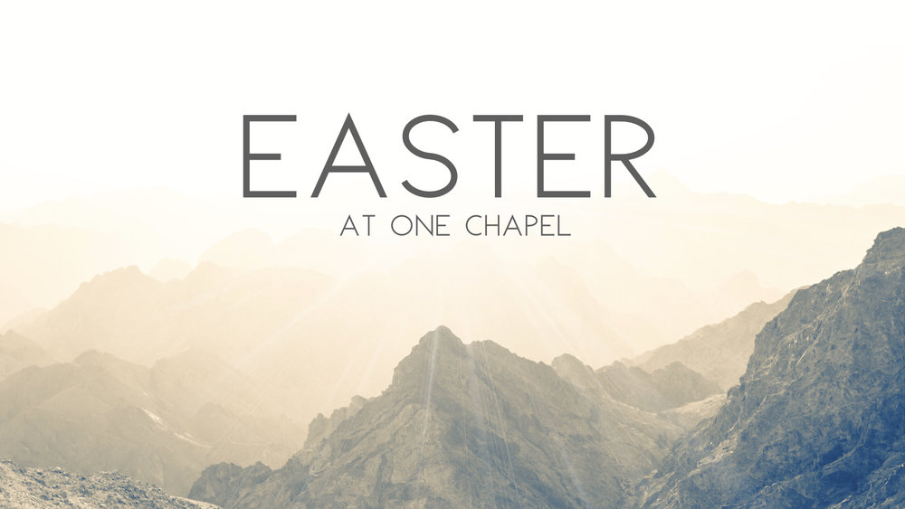 Easter at One Chapel