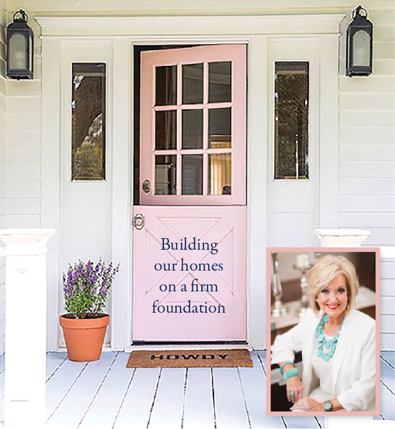 Building our homes on a firm foundation