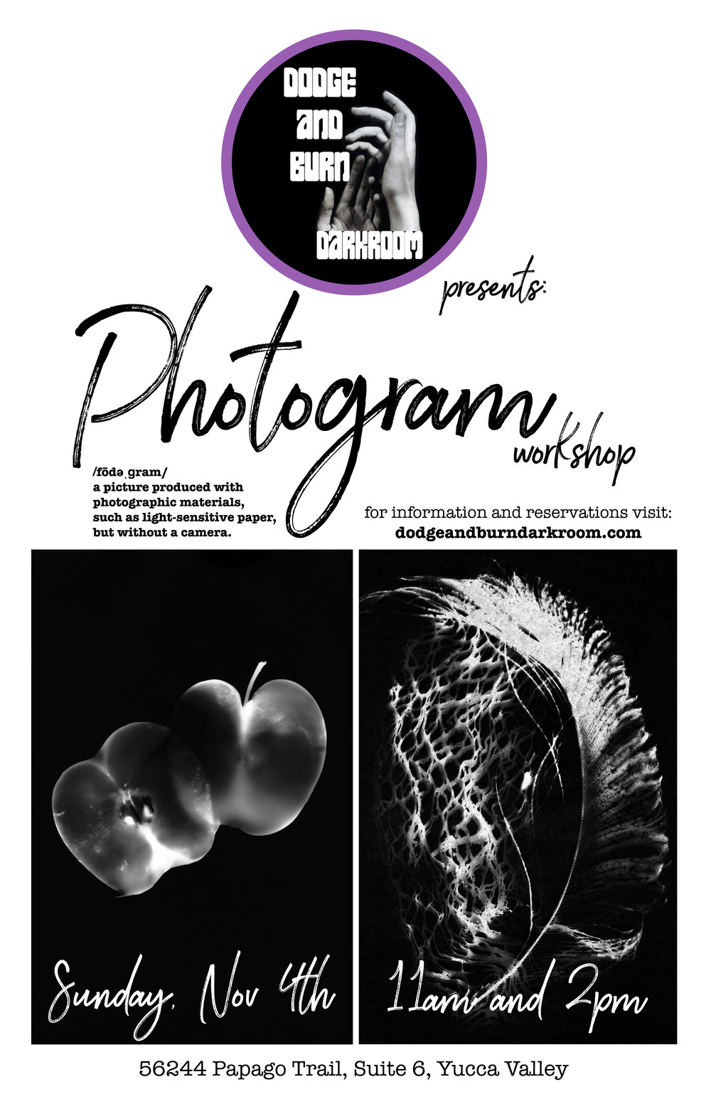 - November 4, 2018photogram - a picture produced with photographic materials, such as light-sensitive paper, but without a camera.Instructor: Carly ValentineLocation: Dodge and Burn DarkroomMaterials: Bring flora and other natural materials (no worries if you forget, I'll have items that you can use). 2 sheets of photographic paper will be provided per person.You'll arrange the items of your choosing on the light-sensitive paper and expose it to light, using the photo enlargers, in the darkroom. I'll then teach you how to develop the paper and we'll hang them to dry. You can also use our scanner at the end of class if you'd like, so you'll have a digital file of the image you created.Fee: $20SPACES ARE VERY LIMITED!