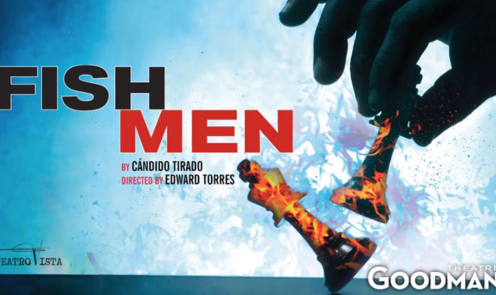 World Premiere of  Fish Men  by Cándido Tirado, co-produced by the Goodman and Teatro Vista, Directed by Edward Torres (2012)
