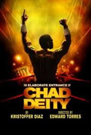 NYC premiere of  The Elaborate Entrance of Chad Deity  by Kristoffer Diaz, Directed by Edward Torres (2011)