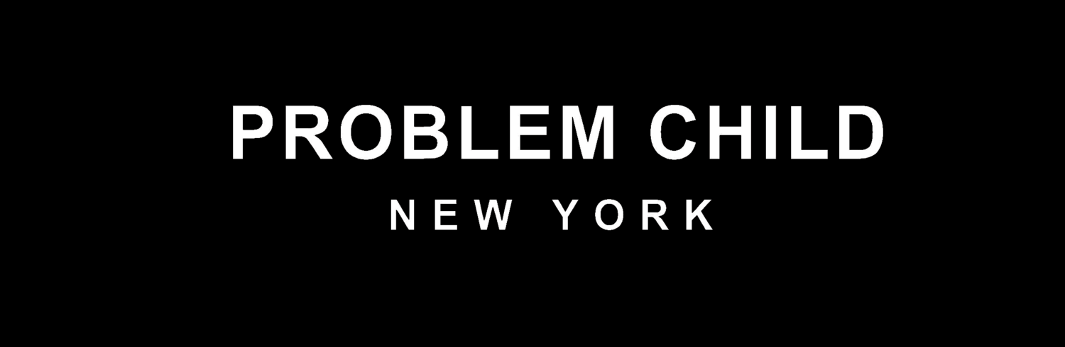 PROBLEM CHILD NEW YORK