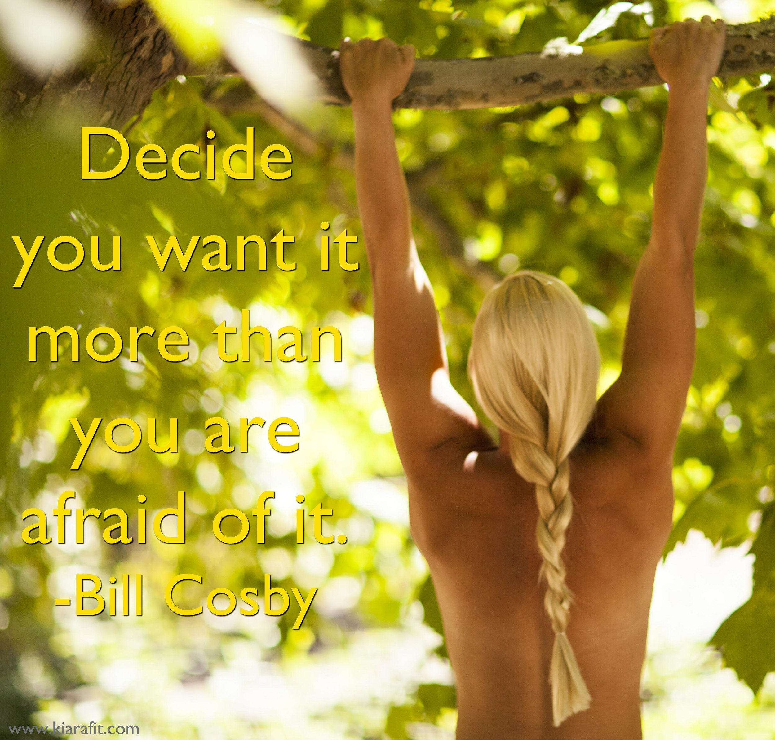 Decide You Want It More Than Fear It