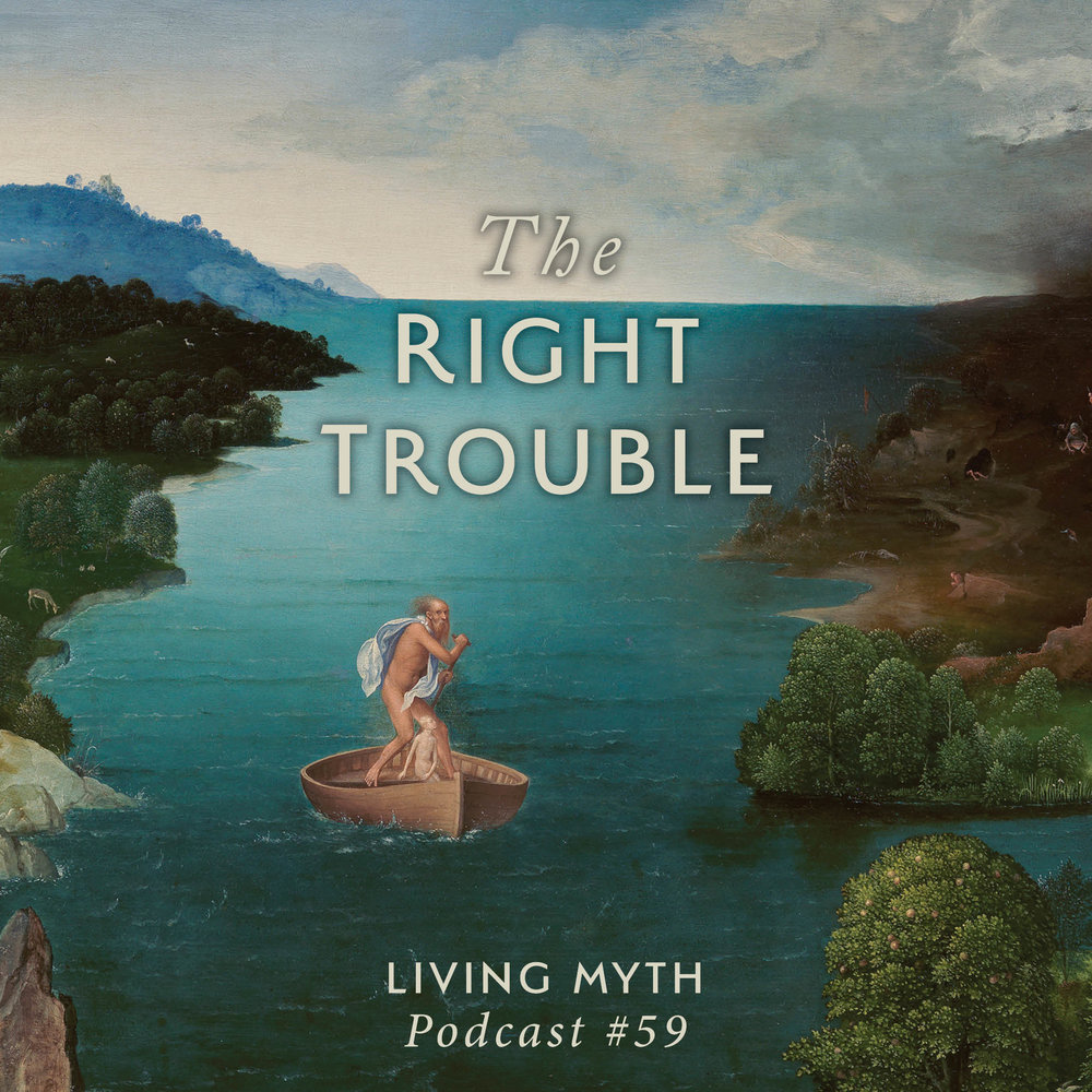 Living Myth Umpan Pancing Soft Tiddler Luminous Gid Preview Of Arp1301061 Array Episode 59 The Right Trouble U2014 Michael Meade Mosaic Voices Rh Mosaicvoices Org