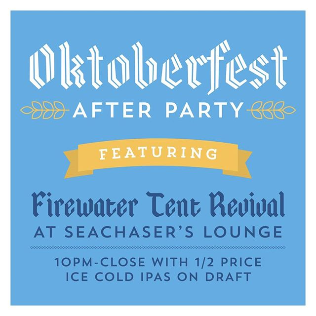 SATURDAY OCT.13TH! Half price draft IPAS and Firewater Tent Revival on stage! Band starts at 10pm til we kick em out!
