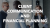 Client Communication & Financial Planning