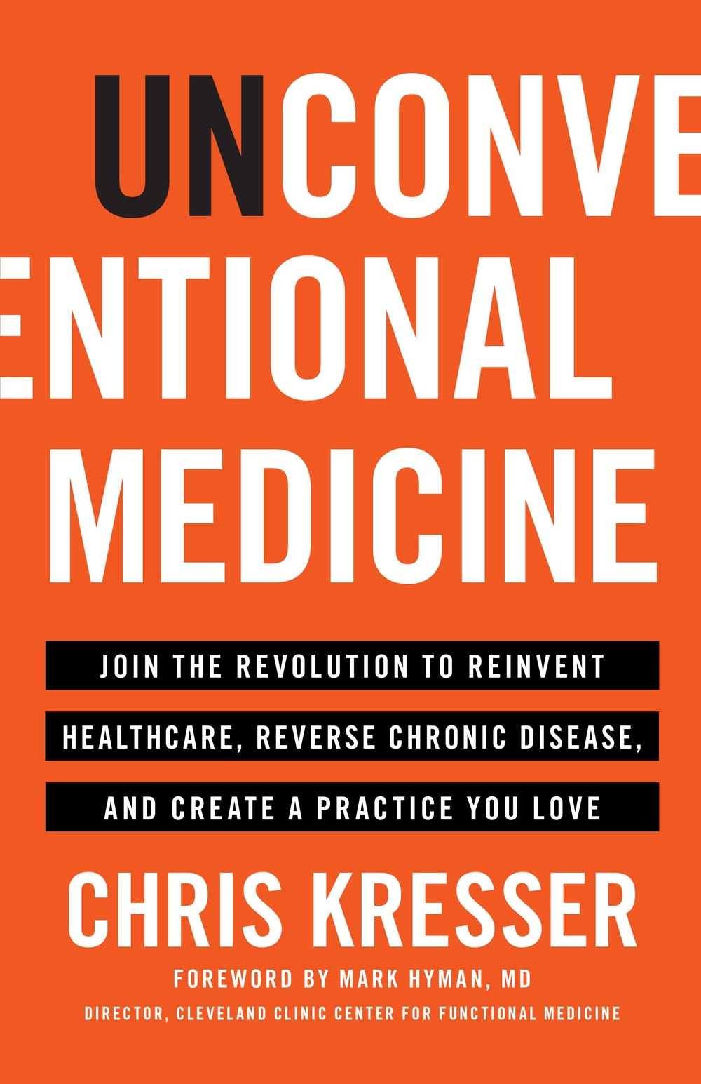 Unconventional Medicine Join the Revolution to Reinvent Healthcare, Reverse Chronic Disease, and Create a Practice You Love.jpg