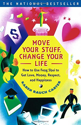 Move Your Stuff, Change Your Life How to Use Feng Shui to Get Love, Money, Respect, and Happiness.jpg