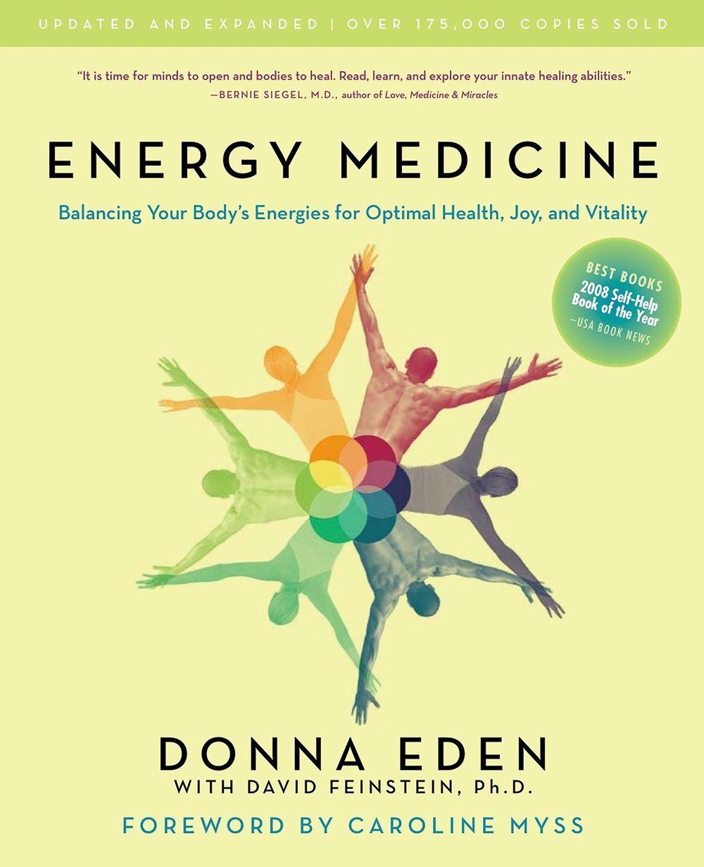 Energy Medicine Balancing Your Body's Energies for Optimal Health, Joy, and Vitality.jpg