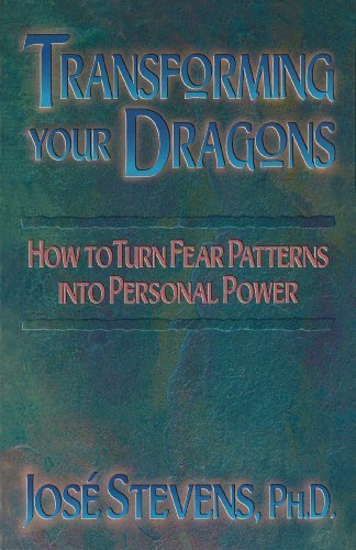 Transforming Your Dragons How to Turn Fear Patterns into Personal Power by Jos.jpg