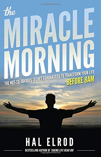 The Miracle Morning The Not-So-Obvious Secret Guaranteed to Transform Your Life (Before 8AM).jpg