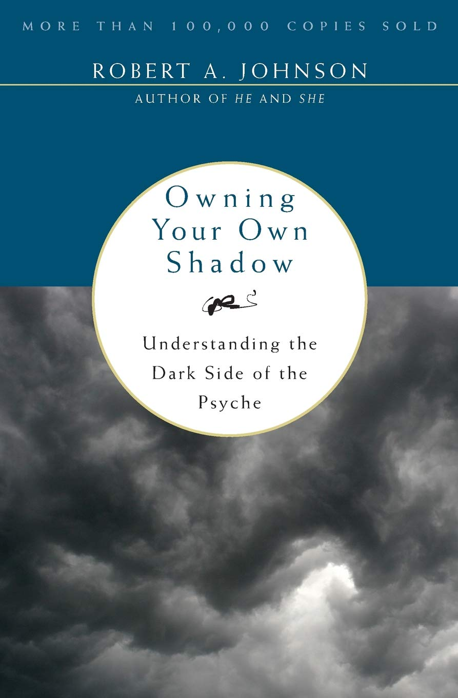 Owning Your Own Shadow Understanding the Dark Side of the Psyche.jpg