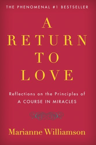A Return to Love Reflections on the Principles of  A Course in Miracles.jpg