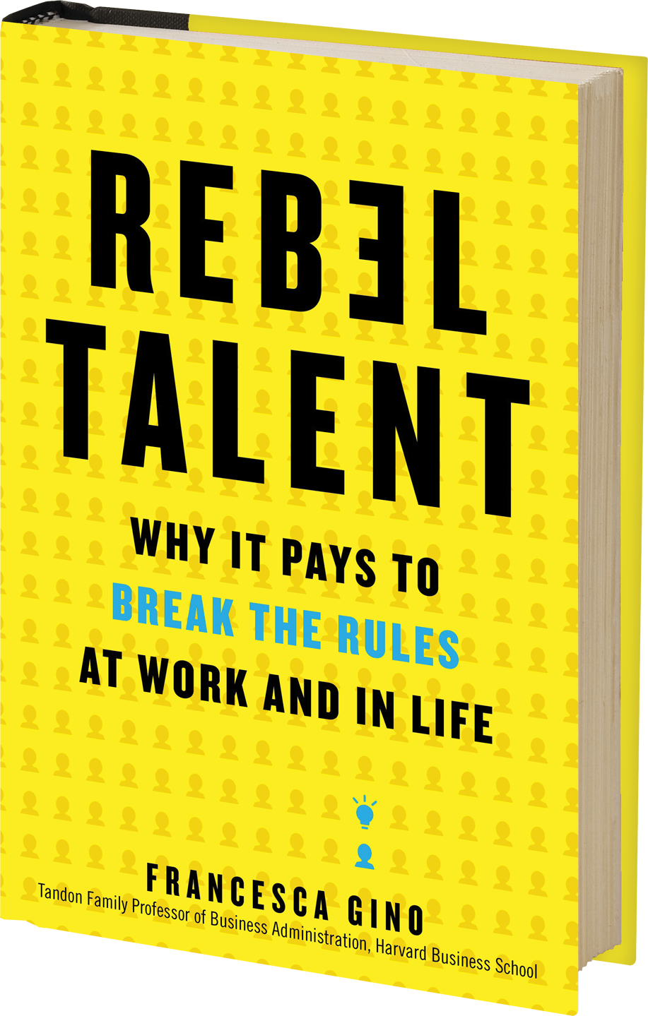 Rebel Talent | Francesca Gino | Harvard Business School