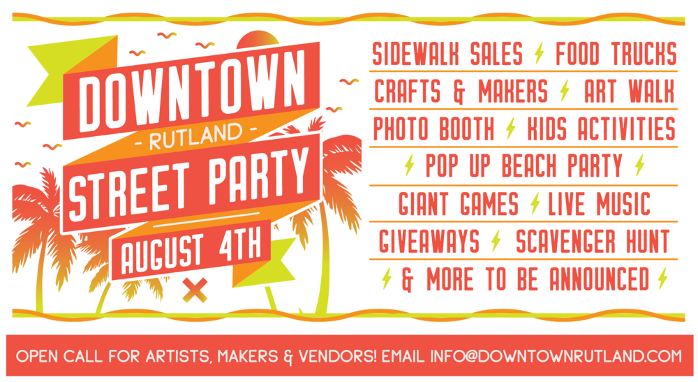 Graphic for the Downtown Rutland Street Party on August 4th, 2018.