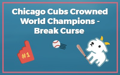 Chicago Cubs Crowned World Champions - Break 108 Year Curse