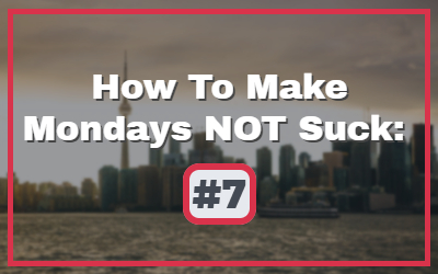 Gloomy City Scape in background, How to Make Mondays NOT Suck #MMNS #MakeMondaysNOTSuck