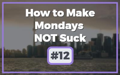 Make-Mondays-NOT-Suck-3-1.jpg