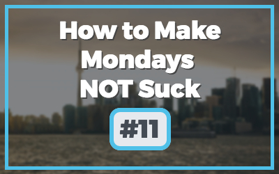 Make-Mondays-NOT-Suck-3.jpg