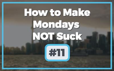 Make-Mondays-NOT-Suck-3.jpg