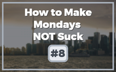 Make-Mondays-NOT-Suck.jpg