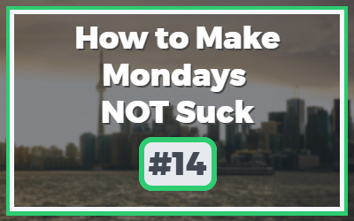 Make-Mondays-NOT-Suck-Basic-2.jpg