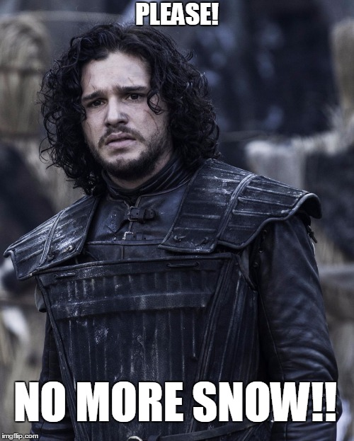 Jon Snow stands disappointed and learning that not only is it Monday, but that he is sick of shoveling snow. He is here to Make Mondays NOT Suck by saving our dimension from the White Walkers