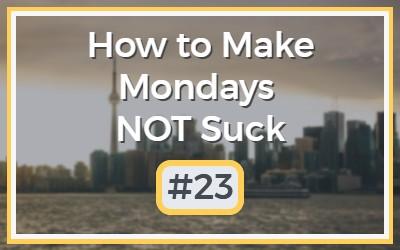 Make-Mondays-NOT-Suck-23-1.jpg