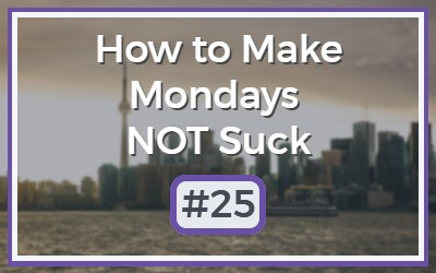 Make-Mondays-NOT-Suck-25.jpg