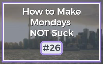 Make-Mondays-NOT-Suck-26.jpg