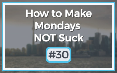 Make-Mondays-NOT-Suck-30.jpg