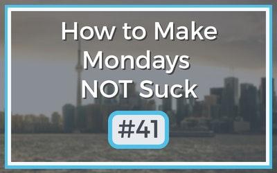 Make-Mondays-NOT-Suck-41.jpg
