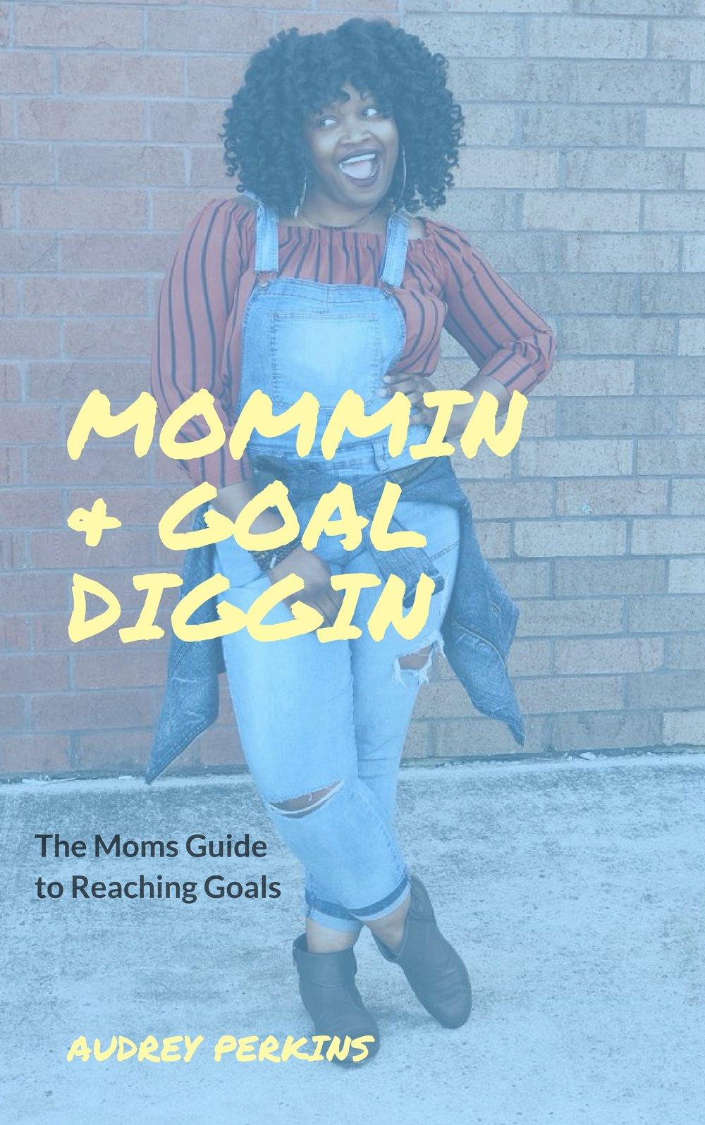 Goal Diggin & Mommin.jpg