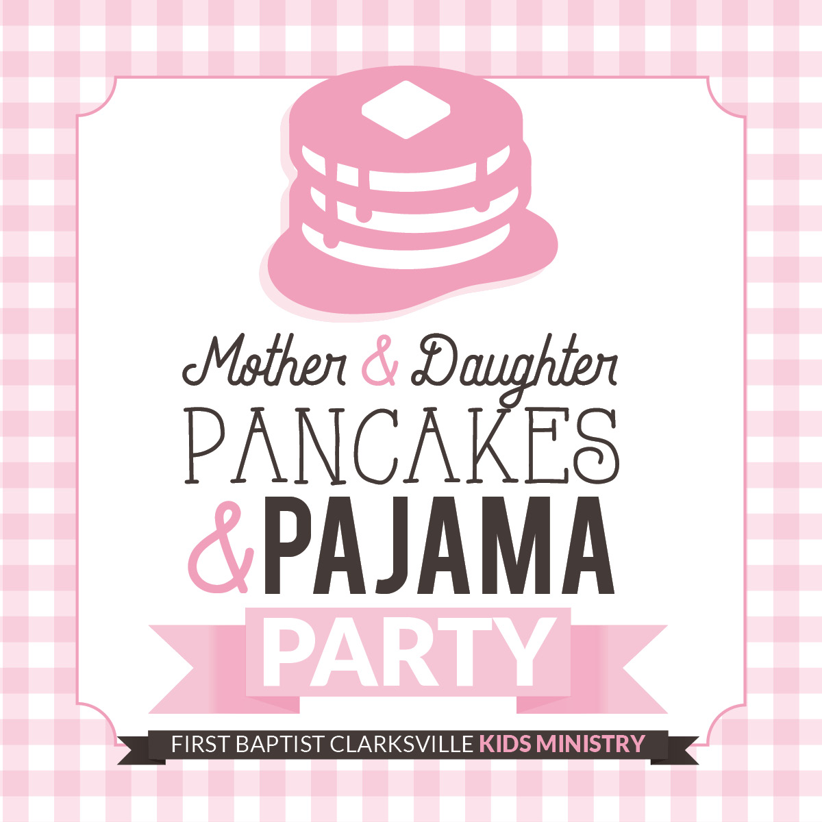 Mother & Daughter Pancakes & Pajamas Party — First Clarksville