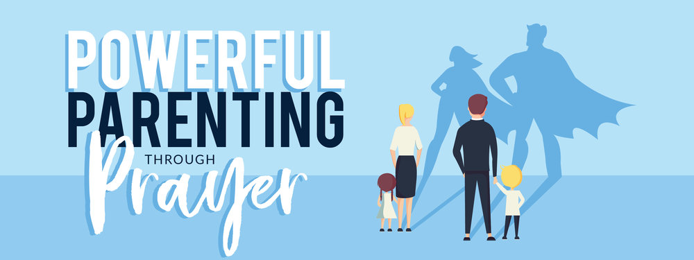Powerful Parenting Through Prayer - header-01.jpg