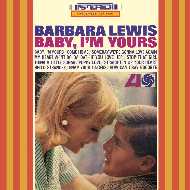 BARBARA LEWIS - HELLO STRANGER - 12:23PMAlbum: Baby, I'm Yours (1965)Label: Atlantic Records