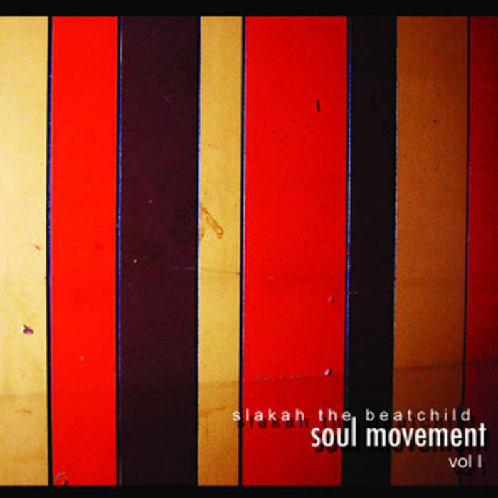 SLAKAH THE BEATCHILD - ENJOY YA SELF - Album: Soul Movement, Vol. 1 (2008)Label: Barely Breaking Even