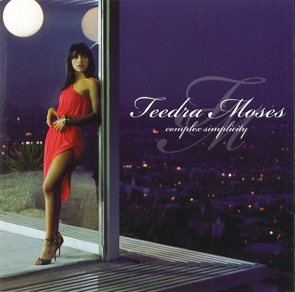 TEEDRA MOSES - BE YOUR GIRL - Album: Complex Simplicity (2004)Label: The Orchard